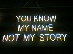 you know my name not my story neon sign