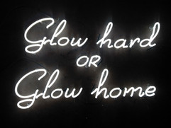 glow hard or glow home white calligraphy neon sign