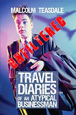 Travel Diaries of an Atypical Businessman by Malcolm Teasdale