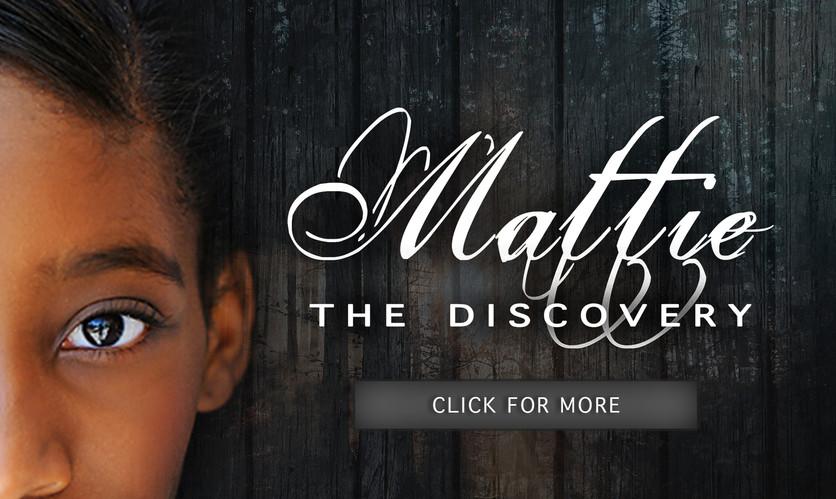 Mattie: The Discovery