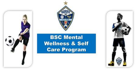 BSC Mental Wellness  & Self Care Awareness Program