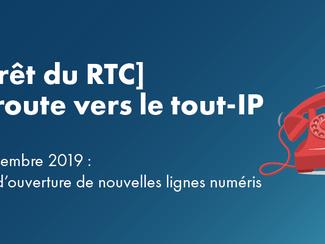 Fin du RTC : Arrêt d'ouverture de nouvelles lignes numéris !