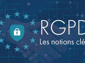 RGPD : Les notions clés pour se mettre en conformité