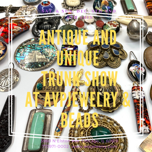 Antique and Unique Trunk Show at AVP Jewelry and Beads