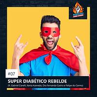 07. O SUPER DIABÉTICO REBELDE