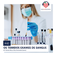 40. OS TEMIDOS EXAMES SANGUE