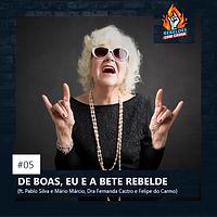 05. DEBOAS, EU E A BETE REBELDE