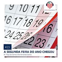 23. A SEGUNDA FEIRA DO ANO CHEGOU