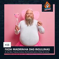 08. FADA MADRINHA DA INSULINA
