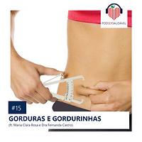 15. GORDURAS E GORDURINHAS