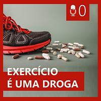 00. EXERCÍCIO É UMA DROGA
