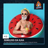 10. REBELDES DA ILHA