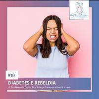10. DIABETES E REBELDIA