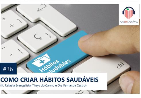 #036 | COMO CRIAR HÁBITOS SAUDÁVEIS