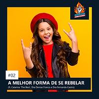 02. A MELHOR FORMA DE SE REBELAR