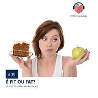 09. É FIT OU FAT?