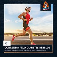 21. CORRENDO PELO DIABETES REBELDE