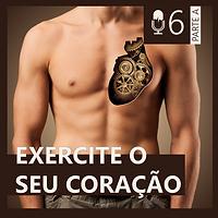 06. EXERCITE O SEU CORAÇÃO (Lado A)
