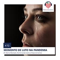 70. MOMENTO DE LUTO NA PANDEMIA