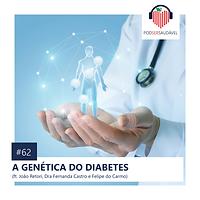 62. A GENÉTICA DO DIABETES