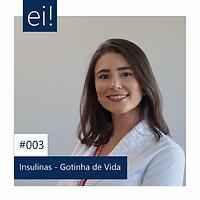 03. INSULINAS -  GOTINHAS DE VIDAS