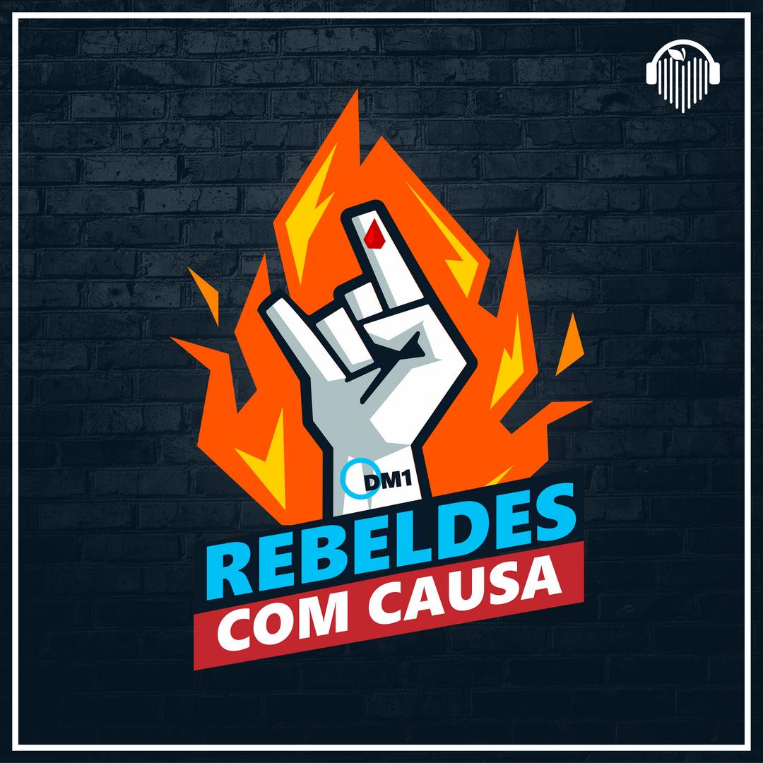 Podcast - Rebeldes Com Causa