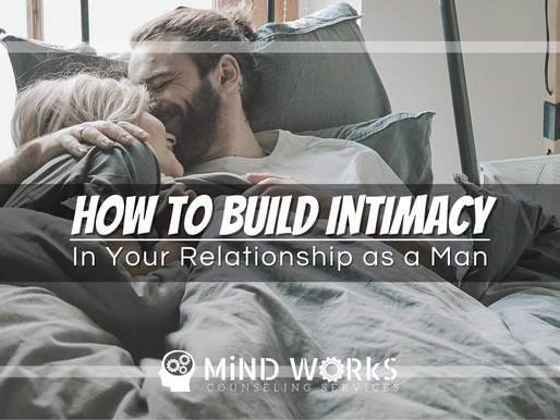 How to Build Intimacy in Your Relationship as a Man