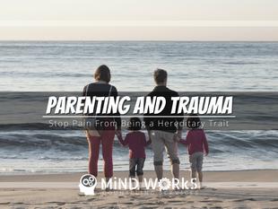 Parenting and Trauma