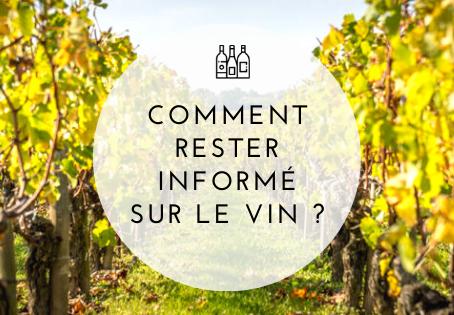 Comment rester informé sur le monde du vin ?