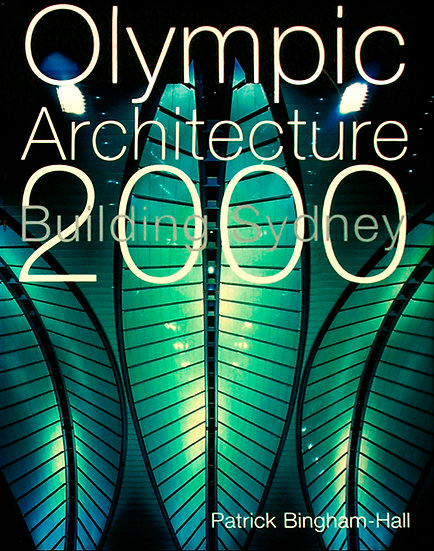 Olympic Architecture - Building Sydney 2000