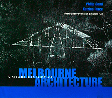 A Short History of Melbourne Architecture