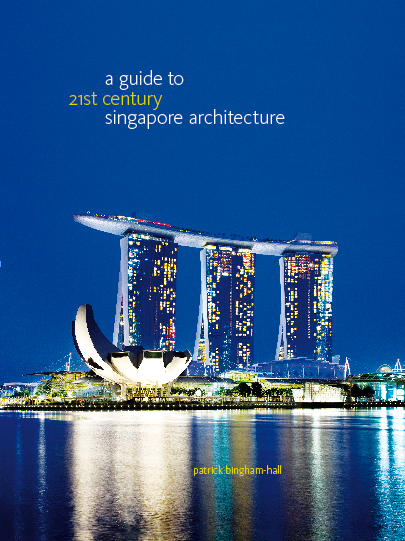 Guide to 21st Century Singapore Architecture