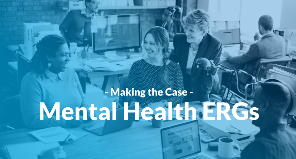 The Case for Mental Health Employee Resource Groups