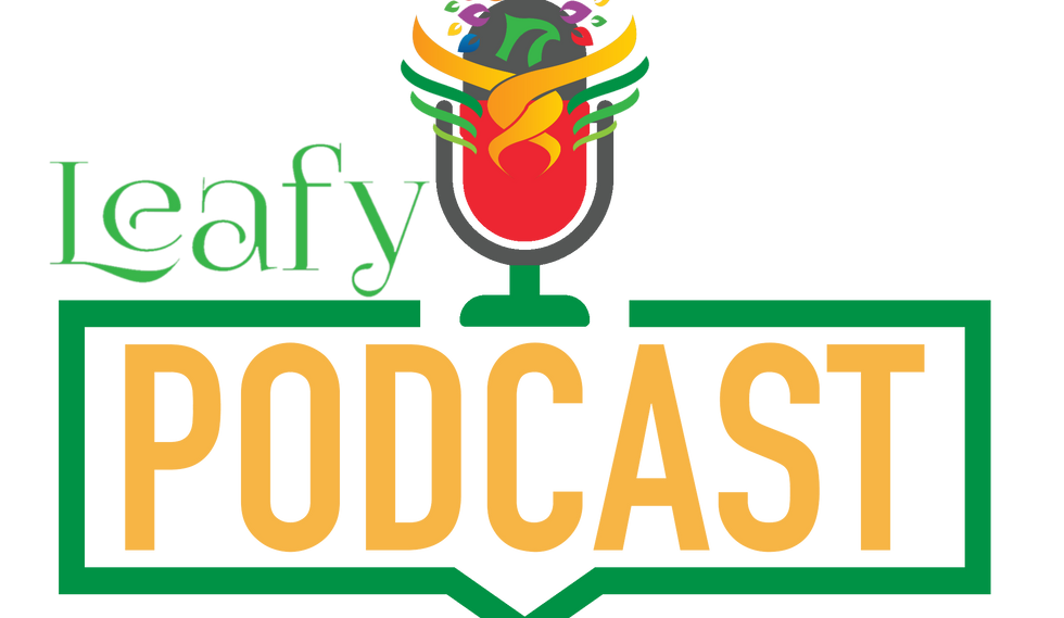 Leafy Podcast