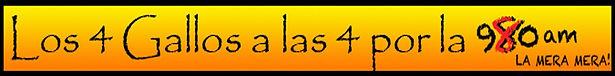 113016_LOS 4 GALLOS A LAS 4_728X90.jpg