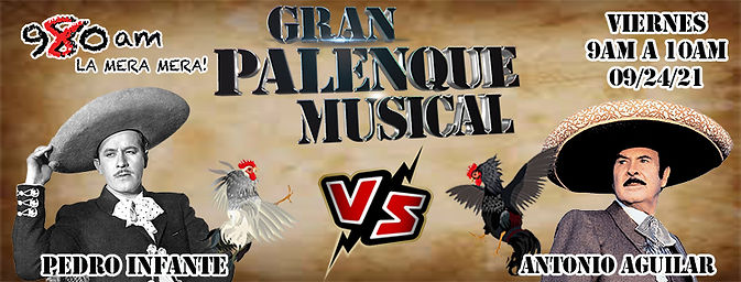 092421_GRAN PALENQUE MUSICAL_PEDRO INFANTE VS ANTONIO AGUILAR.jpg