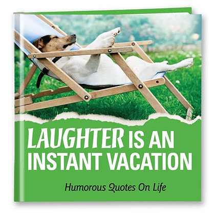 Laughter Is an Instant Vacation - Hardcover Book