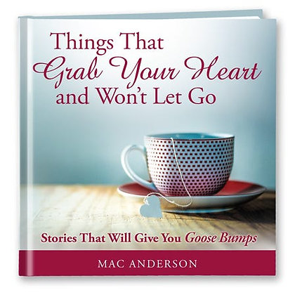 Things That Grab Your Heart and Won't Let Go - Hardcover Book