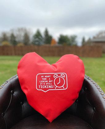 MY HEART TOOK A LICKING BUT IT'S STILL TICKING! - Healing Hearts Pillow