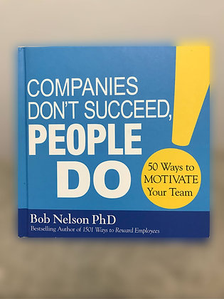 Companies Don't Succeed, People Do - Hardcover Book