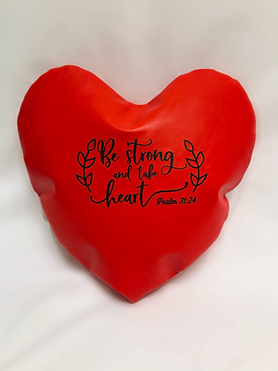 Be Strong and Take Heart Healing Hearts Pillow