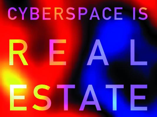 02 cyberspace is real estate.jpg