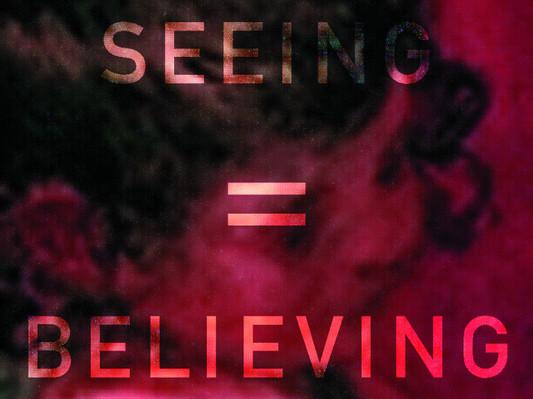 15 seeing is believing.jpg