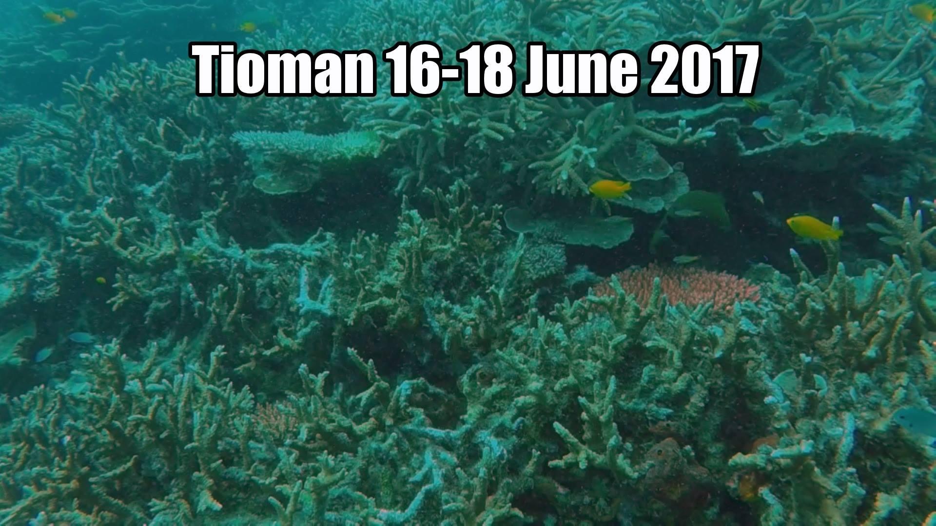 Tioman 16-18 June 2017