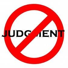 Judge Not!