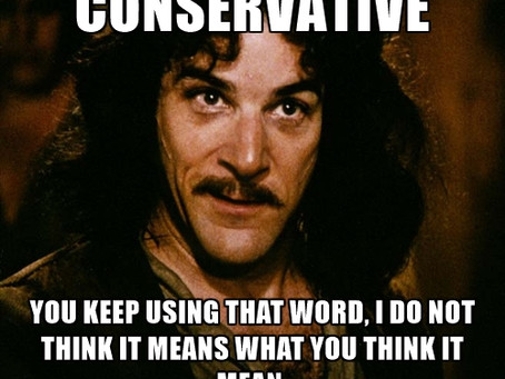 """""""Conservative"""" – You Keep Using That Word…"""