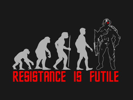 Resistance is NOT Futile – Part 4 (There's No Place Like Home)