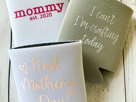 DIY Mother's Day Gift Craft Project - Can Coolers