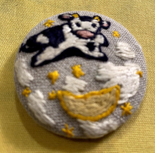 "Cow Jumped Over the Moon Hand Embroidered Button - 1 7/8"" round"