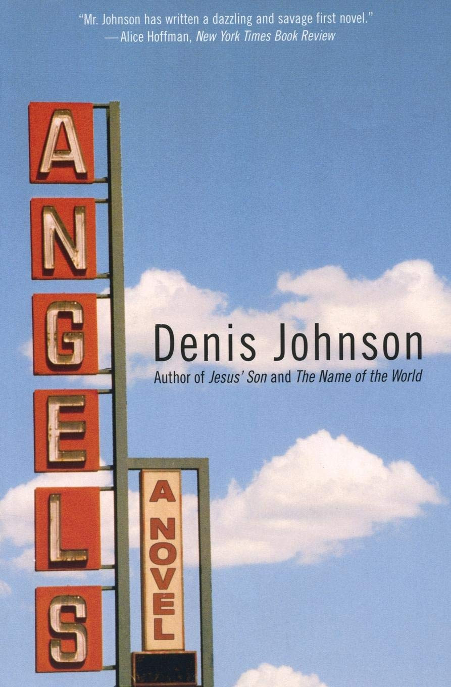 Angels - a novel by Denis Johnson